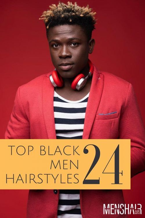 Top Black Men Hairstyles To Keep Your Textured Hair Immaculate