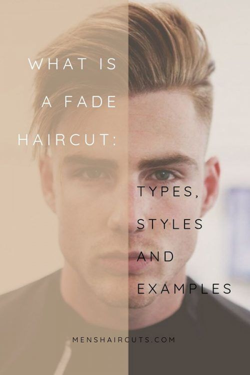 What Is A Fade Haircut: Types, Styles And Examples