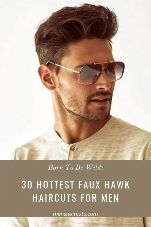 Born To Be Wild: Hottest Faux Hawk Haircuts For Men
