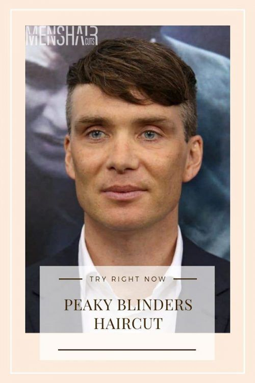 How To Get The Trendy And Popular Peaky Blinders Haircut